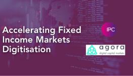 Accelerating Fixed Income Markets Digitisation