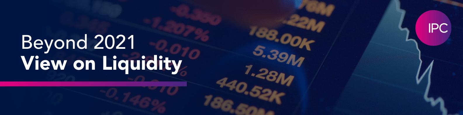 beyond-2021-view-on-liquidity